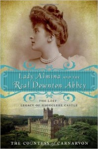 Lady Almina and the Real Downton Abbey book