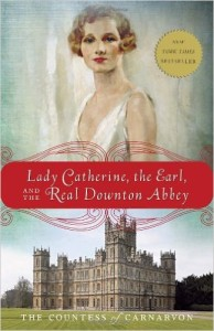 Lady Catherine, the Earl and the Real Downton Abbey book